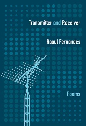 Debut collection.  Multiple award nominee.  Explores intimacy and interconnectedness.  Read teh review at The League of Canadian Poets: http://poets.ca/2016/06/23/review-transmitter-and-receiver-by-raoul-fernandes/