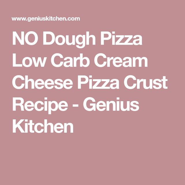 NO Dough Pizza Low Carb Cream Cheese Pizza Crust Recipe - Genius Kitchen
