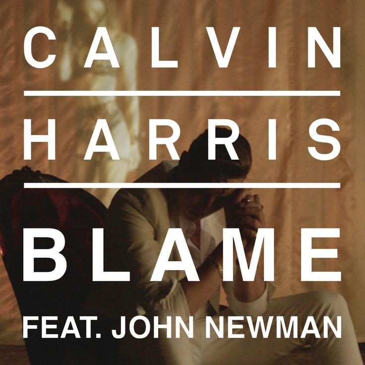 "Check out the new Calvin Harris single ""Blame"" great song!"