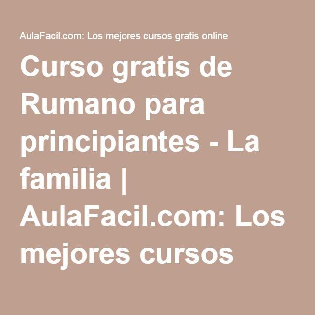 Curso gratis de Rumano para principiantes - La familia | AulaFacil.com: Los mejores cursos gratis online