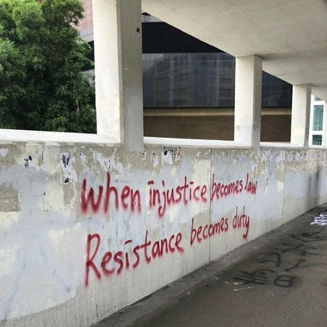 When Injustice Becomes Law Resistance Becomes Duty In Kowloon Tong Kind Of Hongkongprotests Antielab Hkgraff Protest Art Discover Hong Kong Injustice