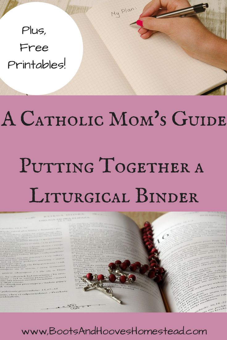A Catholic Moms guide to putting together a liturgical binder. Plus, free printables!