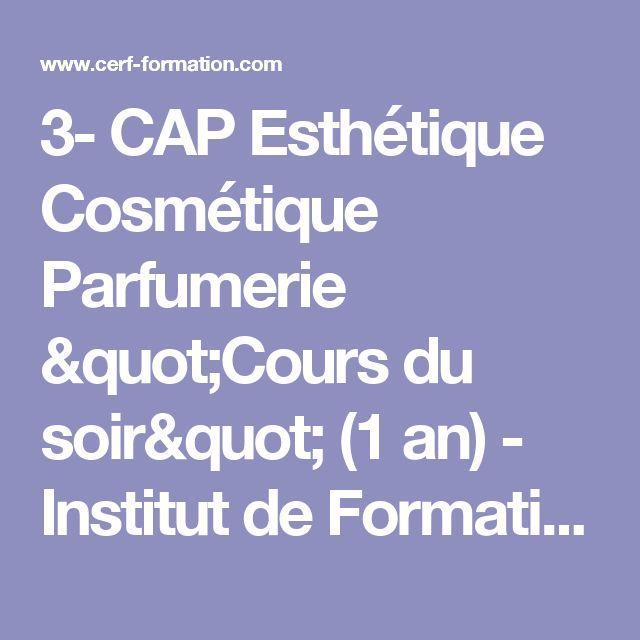 """3- CAP Esthétique Cosmétique Parfumerie """"Cours du soir"""" (1 an) - Institut de Formation à Cerf - Ecole d'esthétisme et soins du visage"""