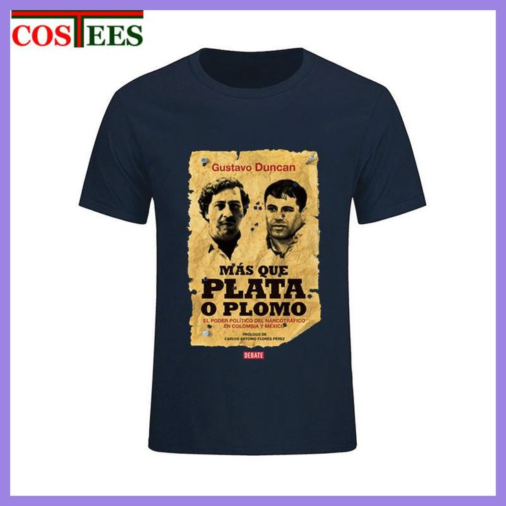 New Vintage Old Poster design Gustavo Duncan Mas Que Plata O Plomo T shirt camiseta Narcos Pablo Escobar Silver or Lead T-Shirts