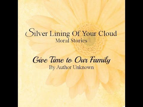 """Give Time to Our Family is a story, with a musical background, about the importance of saying in time: """"I LOVE YOU"""" and to give our loved ones the time that they deserve...._More fantastic quotes on: https://www.facebook.com/SilverLiningOfYourCloud  _Follow my Quote Blog on: http://silverliningofyourcloud.wordpress.com/"""