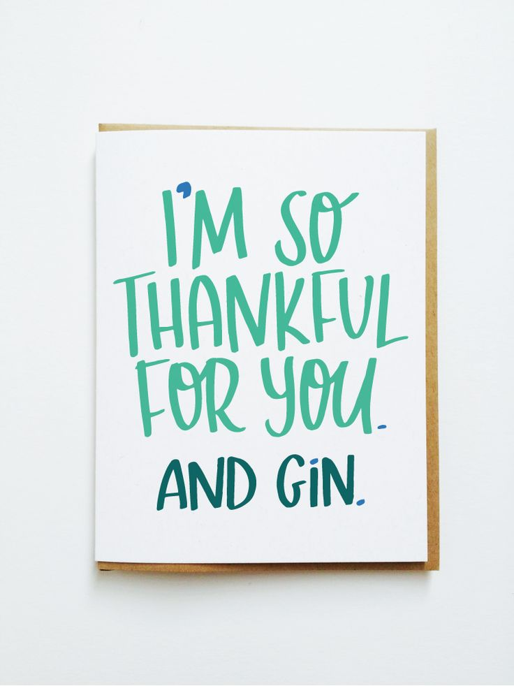 Thankful for You. And Gin. - Funny Alcohol Card for Friend from Tick Tock Press