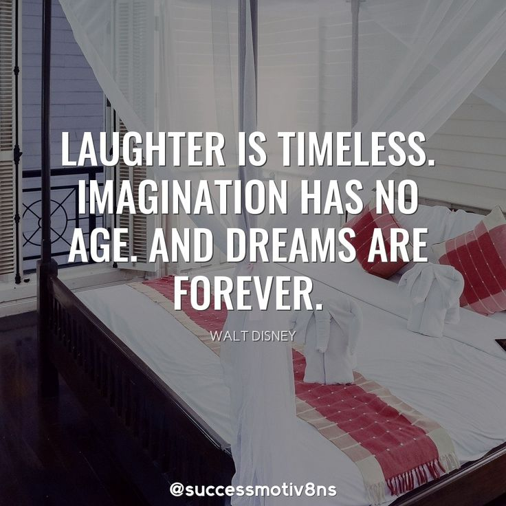 Laughter is timeless. Imagination has no age. Dreams are forever. . #quotes #MotivationalQuotes #lawofattraction #SuccessTrain #success