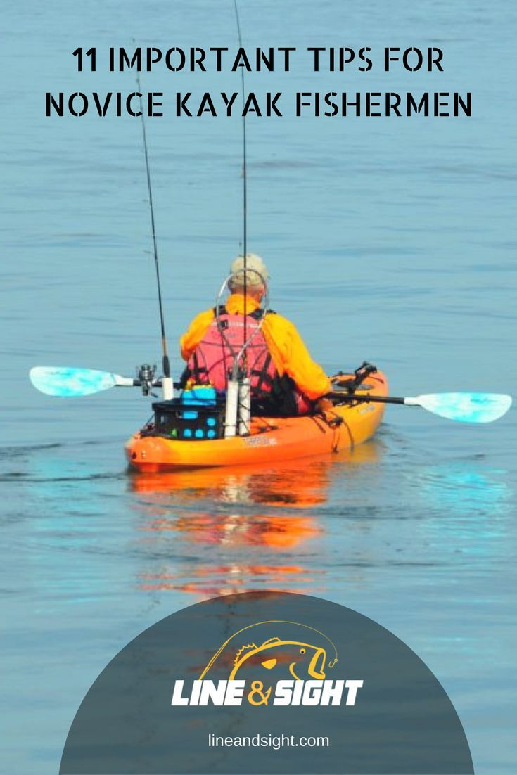 11 IMPORTANT TIPS FOR NOVICE KAYAK FISHERMEN Looking for a beginner's guide to kayak fishing? Whether you just bought a kayak or you're a novice looking to improve, here's a list of tips to help keep you safe on the water so you can catch more fish.