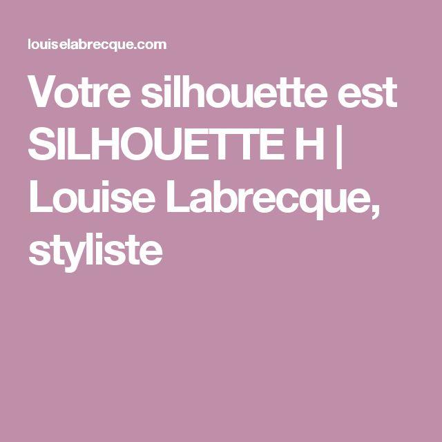 Votre silhouette est SILHOUETTE H | Louise Labrecque, styliste