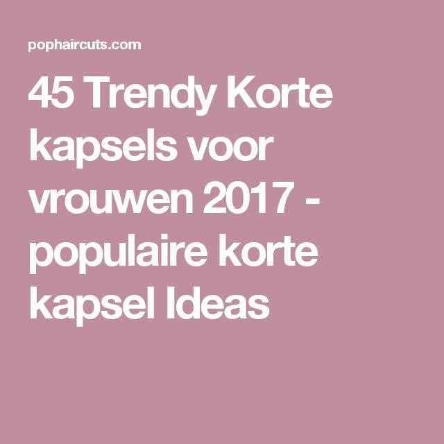 45 Trendy Korte kapsels voor vrouwen 2017 - populaire korte kapsel Ideas