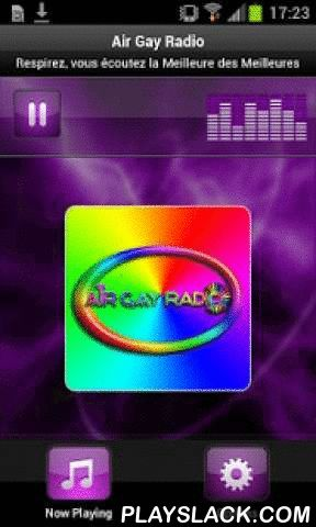 Air Gay Radio  Android App - playslack.com , Plays Air Gay Radio - FranceLa Meilleure webradio Dance House sur Internet. The best webradio with Dance and House music on the web