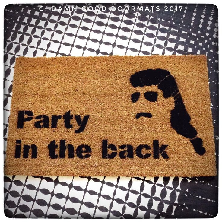 Party in the back™ funny doormat MULLET country door mat welcome custom housewarming backyard bbq redneck hipster gag gift by DamnGoodDoormats on Etsy https://www.etsy.com/listing/498279267/party-in-the-back-funny-doormat-mullet