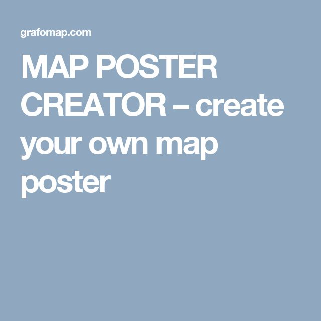 MAP POSTER CREATOR – create your own map poster
