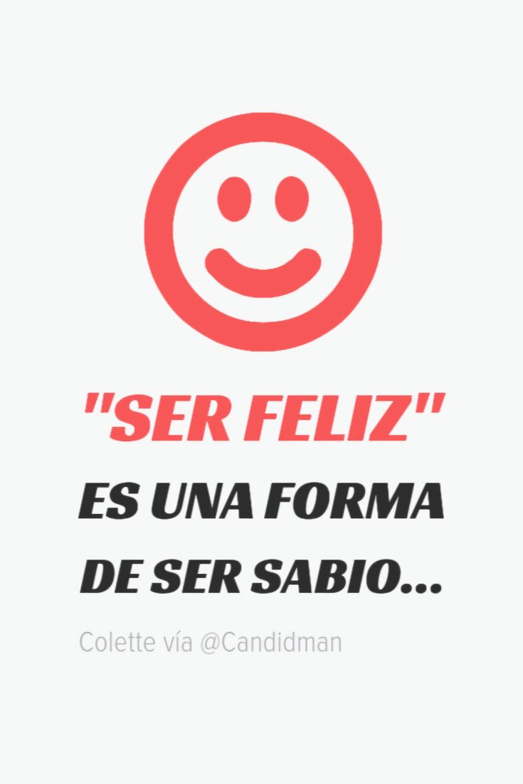 20160917-ser-feliz-es-una-forma-de-ser-sabio-colette-candidman-pinterest