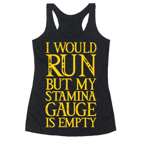 "I Would Run But My Stamina Gauge Is Empty - Restore your stamina with this funny BOTW inspired, nerd fitness design featuring the text ""I Would Run But My Stamina Gauge Is Empty"" for when you're feeling lazy and nerdy! Perfect for BOTW fans, nerd fitness, lazy quotes, and lazy jokes!"