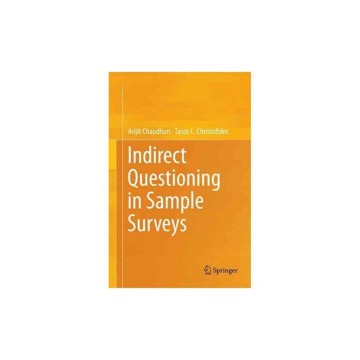 Indirect Questioning in Sample Surveys (Reprint) (Paperback) (Arijit Chaudhuri)