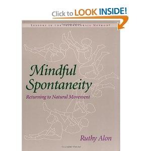 Mindful Spontaneity: Lessons in the Feldenkrais Method