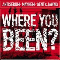 Mayhem x Antiserum vs Gent x Jawns - Where You Been? [FREE MP3 DOWNLOAD!] by Mayhem on SoundCloud