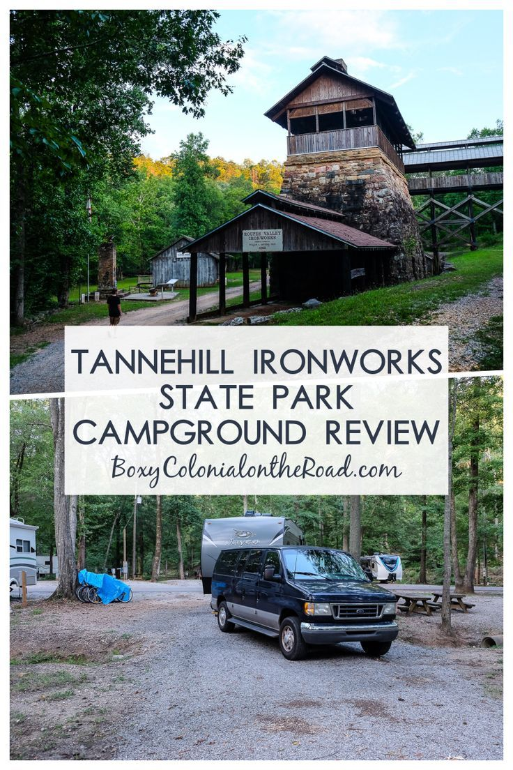Tannehill Ironworks Historical State Park Campground Review And Dallas Briefly Boxy Colonial On The Road State Parks Campground Reviews Rv Parks And Campgrounds