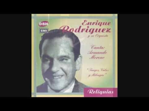 Orquesta Enrique Rodriguez - Armando Moreno - No Te quiero Mas