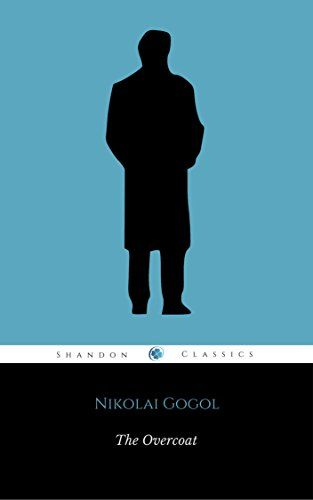 The Overcoat (ShandonPress) by Nikolai Gogol https://www.amazon.com/dp/B01N051WVS/ref=cm_sw_r_pi_dp_x_GCShybX8KPBTQ