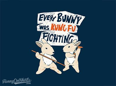 """Kung Fu Bunnies T-Shirt - http://funnyonshirts.com/kung-fu-bunnies-t-shirt/ -   Every bunny was Kung Fu Fighting! Their hops were fast as lighting! Kung Fu Bunnies T-Shirt is inspired from power bunnies and the Kung Fu Fighting song. It features two fighting bunnies that are showing off their skills. People who like cute things that fight, will enjoy funny tee. If you didn't get the joke, the lyrics say """"Everybody was Kung Fu fighting,"""" but the play on &#822"""