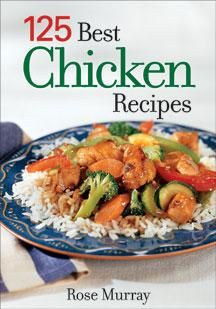 125 Best Chicken Recipes ~ Delicious chicken dishes in record time.  | www.robertrose.ca