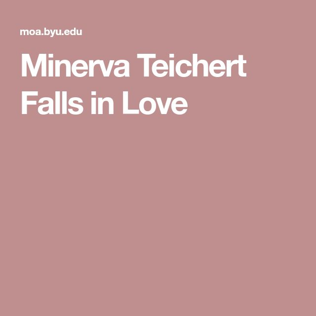 Minerva Teichert Falls in Love