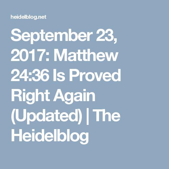 September 23, 2017: Matthew 24:36 Is Proved Right Again (Updated) | The Heidelblog