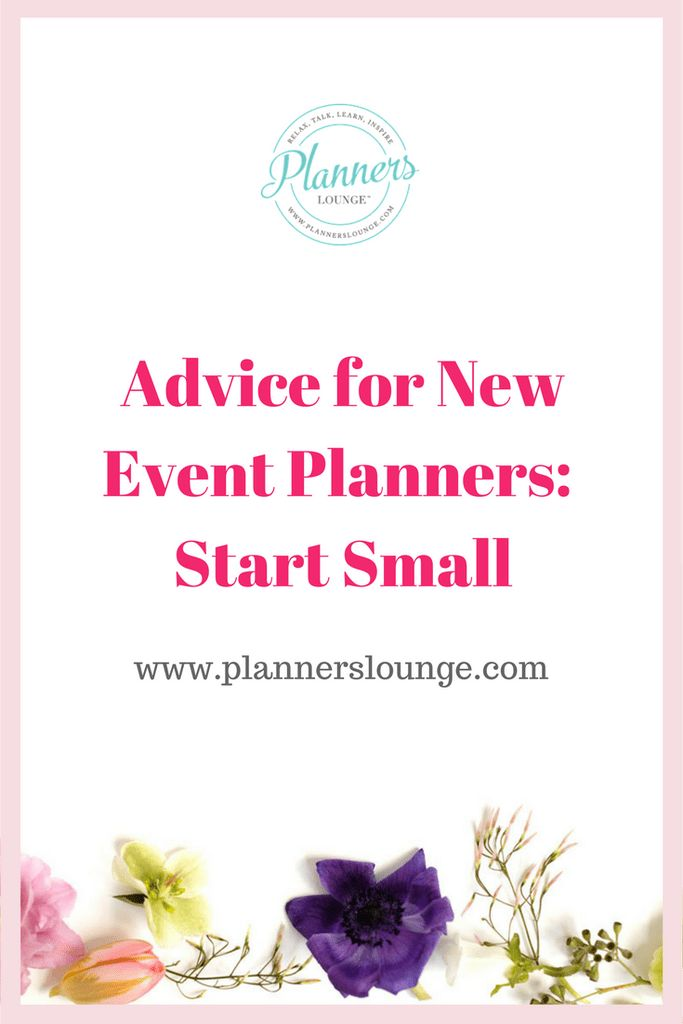 Advice for New Event Planners: Start Small