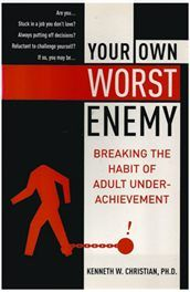 Your Own Worst Enemy - Breaking Adult Under-Achiev