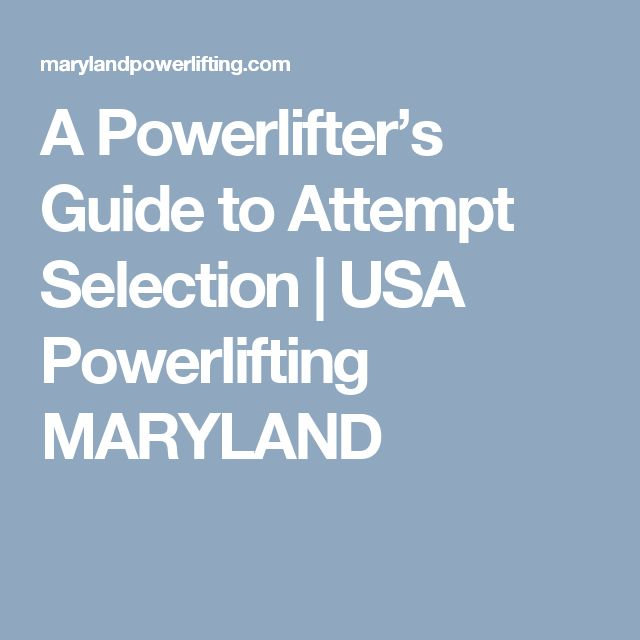 A Powerlifter's Guide to Attempt Selection | USA Powerlifting MARYLAND