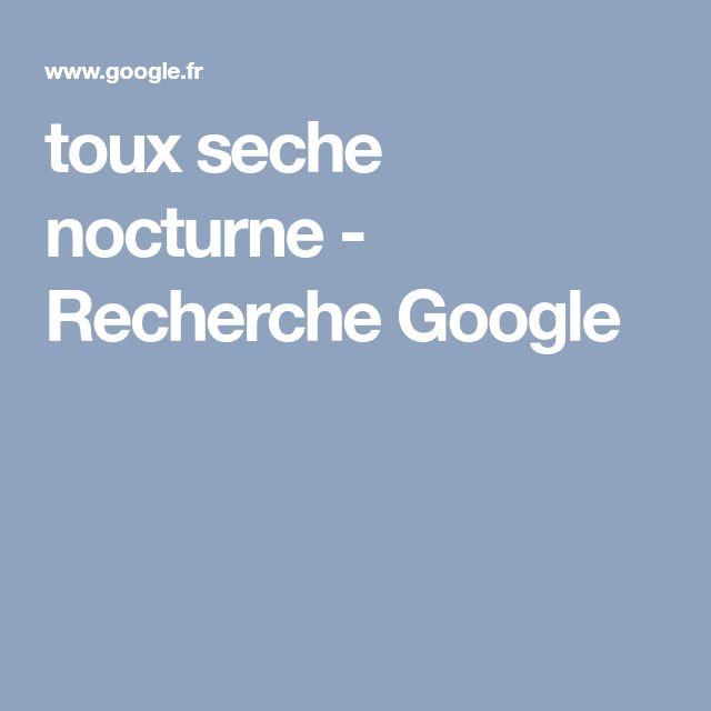 toux seche nocturne - Recherche Google