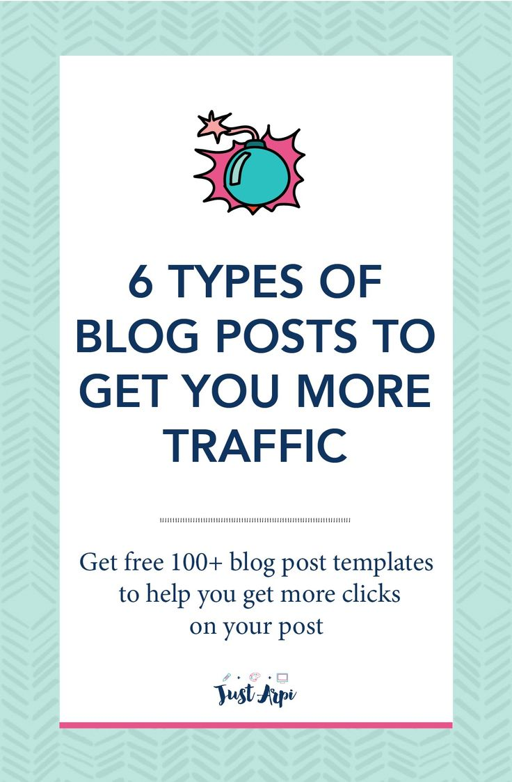 Blog Posts to Get You More Traffic - There have been so many incidences where I was stuck in the thought of what blog post to write and in what way I can help and entertain my readers. After a ton of research, I put together 6 types of posts to get more traffic to your website and benefit your audience. At the end of the post, you can download some FREE blog post heading templates! - JustArpi