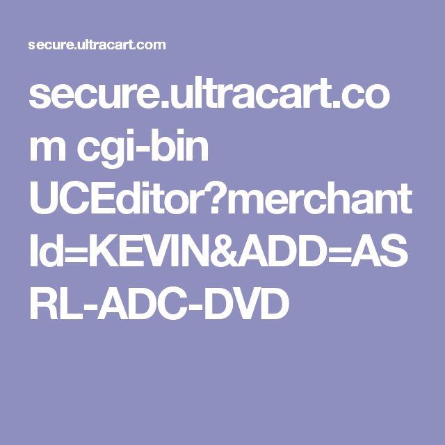 secure.ultracart.com cgi-bin UCEditor?merchantId=KEVIN&ADD=ASRL-ADC-DVD