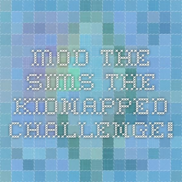 The Sims 3- The Kidnapped Challenge!