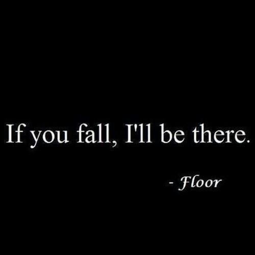 If You Fall Ill Be There Ground Wallpaper 32 Best Sarcasm Embarrassment Quotes Images On Pinterest