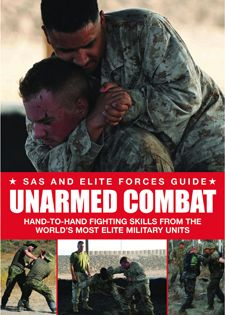 Unarmed Combat: Hand-to-hand fighting skills from the world's elite military units: SAS and Elite Forces Guide by Martin J Dougherty, Amber Books
