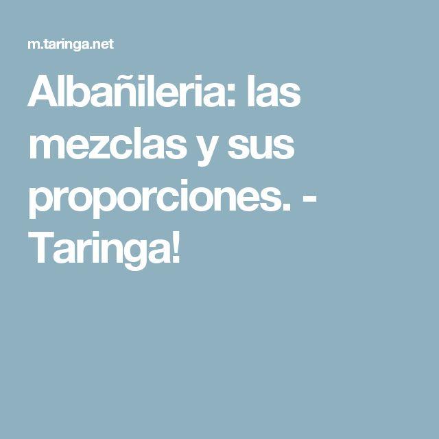 Albañileria: las mezclas y sus proporciones. - Taringa!