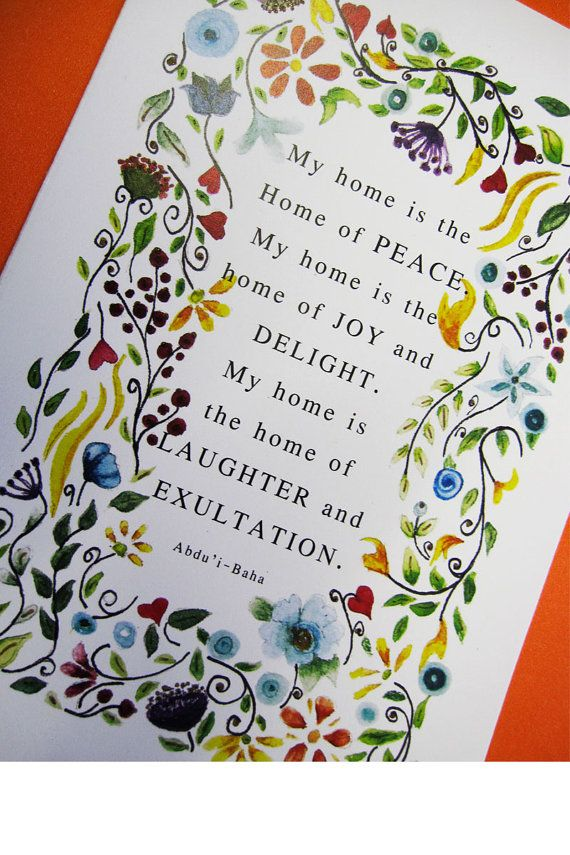 """Bahai Quote"""" """"My home is the home of peace. My home is the"""
