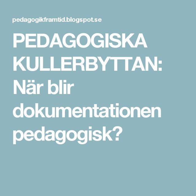 PEDAGOGISKA KULLERBYTTAN: När blir dokumentationen pedagogisk?