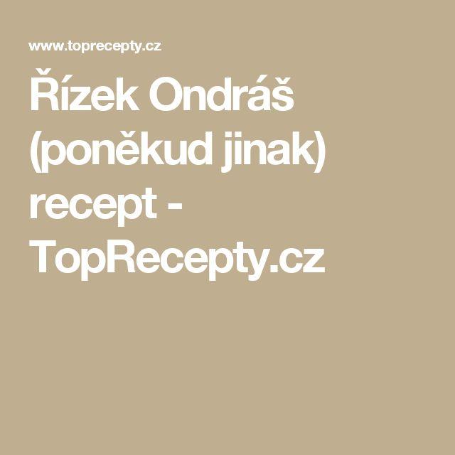 Řízek Ondráš  (poněkud jinak) recept - TopRecepty.cz