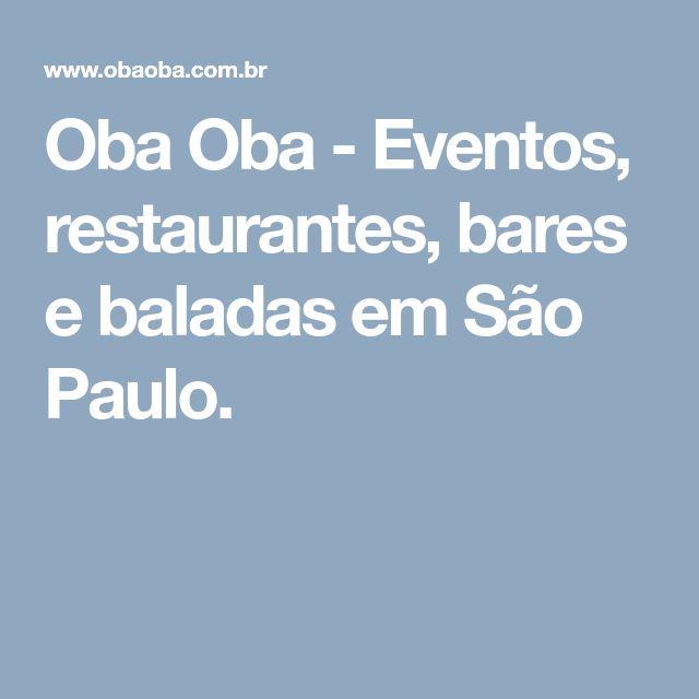 Oba Oba - Eventos, restaurantes, bares e baladas em São Paulo.