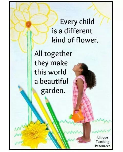 Every Child Is A Different Kind Of Flower All Together They Help