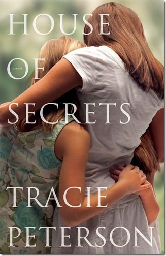 House of Secrets, by Tracie Peterson...just sounds good! Have you read it?