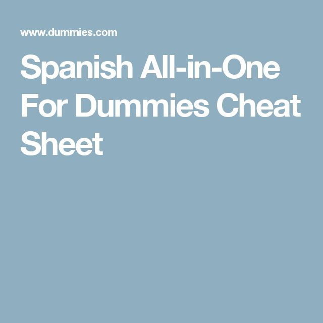 Spanish All-in-One For Dummies Cheat Sheet