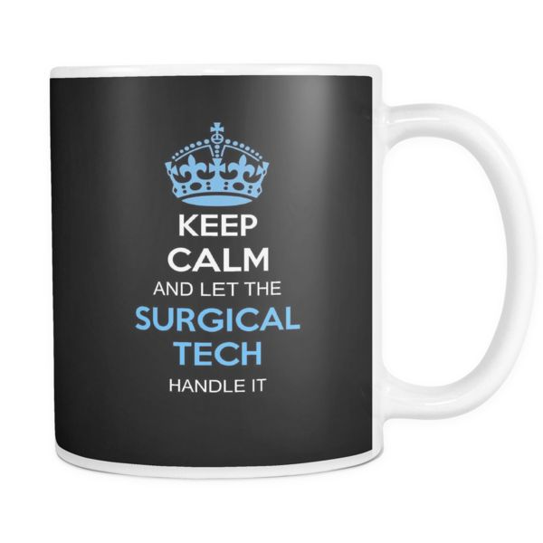 Surgical Tech Mug | Keep Calm And Let The Surgical Tech Handle It  #surgicaltech #cst #scrubtech