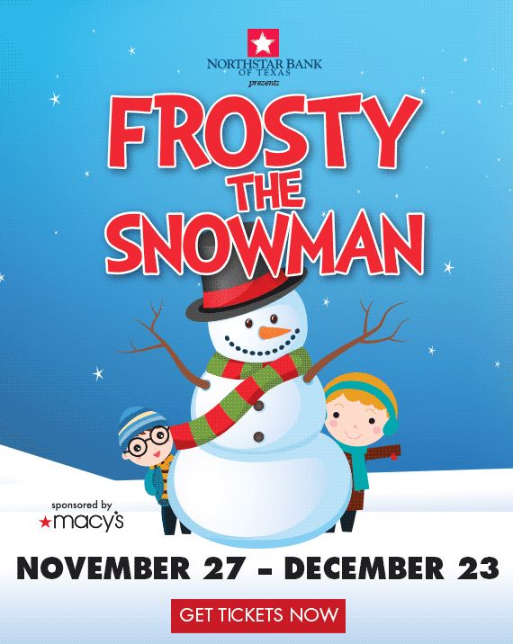 November 27 through December 23 Frosty, the beloved snowman, is back in a new musical adventure to melt your entire family's hearts at Casa Manana!
