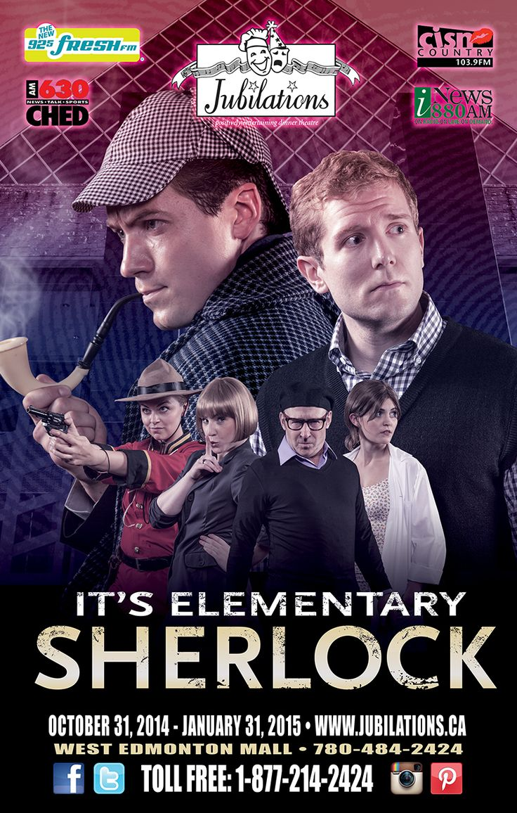 """Playing from October 31 - January 31, 2015 """"It's Elementary Sherlock""""  every Wednesday thru Sunday at Jubilations Dinner Theatre near entrance #9 at WEM. Special New Year's Eve Party, call the box office 780-484-2424 for more details!"""