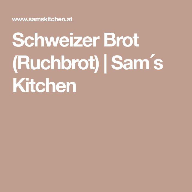 Schweizer Brot (Ruchbrot) | Sam´s Kitchen